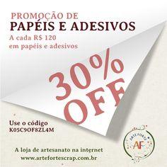 Promoção de Papéis e Adesivos  30% de DESCONTO em todos os Papéis de Scrapbook e Adesivos, nas compras a partir de R$120,00. Para ter este desconto basta colocar o código: K05C9OF8ZL4M www.artefortescrap.com.br