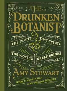 Amy Stewart, who first gained notoriety with a book on the cut-flower industry, has turned her attention to cocktails.