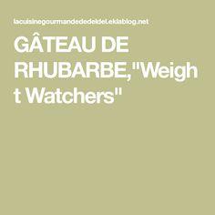 """GÂTEAU DE RHUBARBE,""""Weight Watchers"""""""