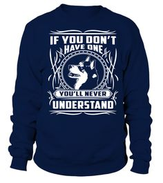 # Have-one-Siberian-Husky .  If you dont have one Siberian Husky, Youll never understand!Siberian Huskys, Siberian Husky Sweater, Siberian Husky Hoodie, Siberian Husky Long Sleeve, Siberian Husky Lover