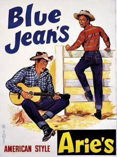 Original French vintage poster of Arie's American-style blue jeans depicting two singing cowboys. Vintage Tags, Vintage Labels, Vintage Denim, French Fashion, Vintage Fashion, American Fashion, Greaser Style, Custom Cowboy Boots, West Art