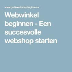 Webwinkel beginnen - Een succesvolle webshop starten