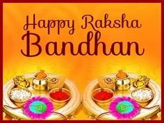 Raksha Bandhan Quotes, Sayings, Images Rakhi Pictures Wallpapers, Rakhi quotes for brother / sister, raksha bandhan quotes images for him/ her greetings Raksha Bandhan Day, Raksha Bandhan Songs, Happy Raksha Bandhan Quotes, Raksha Bandhan Cards, Happy Raksha Bandhan Images, Raksha Bandhan Wishes, Happy Rakshabandhan, Get Happy, Rakhi Quotes
