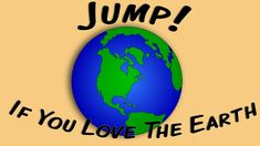 Jump If You Love The Earth (Earth Day movement song for children)