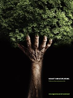 "top ads: ecology Segmente.com.br/sustentavel ""Humanity& Nature are One."" ""Follow our ips & preserve life."" man's hand as tree trunk supports tree (via Advertising Done Right: 25 Memorable Ads at InspirationFeed.com)"