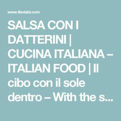 SALSA CON I DATTERINI | CUCINA ITALIANA – ITALIAN FOOD | Il cibo con il sole dentro – With the sun inside!