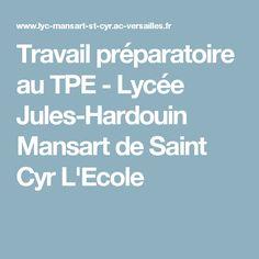 Travail préparatoire au TPE - Lycée Jules-Hardouin Mansart de Saint Cyr L'Ecole