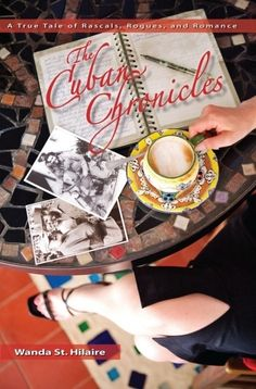 """""""The Cuban Chronicles"""" - A True Tale of Rascals, Rogues, and Romance by Wanda St. The photo was shot in Bucerias, Mexico at a beautiful cafe called Sandrina's by New York photographer Beth Fladung. It embodies a lot of elements in the book. Great Books, My Books, How To Speak Spanish, Cursed Child Book, Rogues, Memoirs, The Book, Cuban, Romance"""