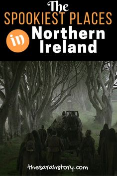 My list of the spookiest places in Northern Ireland