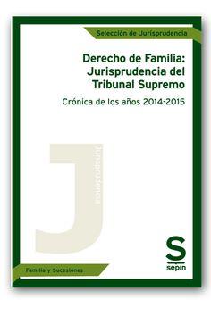 Derecho de familia : jurisprudencia del Tribunal Supremo : crónica de los años 2014-2015 / selección realizada por Natalia García García. - 2014.