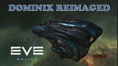 EVE Online - Personal Log: DOMINIX REIMAGED
