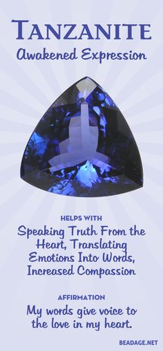 Tanzanite Properties & Meaning. By harmonizing and linking the heart and third-eye chakra, Tanzanite is a powerful stone for activating compassion and increasing the ability to speak the truth in your heart. It is an integrating stone that helps awaken an Chakra Crystals, Crystals And Gemstones, Stones And Crystals, Healing Gemstones, Gem Stones, Crystal Healing Stones, Crystal Magic, Crystal Grid, Spirituality