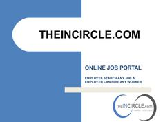 Theincircle.com a best Job Portal to basically for Employers to Find Resume and Hire #Candidates #Online Free from Our Websites Like Software Developer, #HumanResource and any Blue Collar workers like Worker, Field boy, Office boy, helper, Machine Operator, Plumber ,electrician  ect  #jobs #Website #Hire #FindResume  #AskPC #Empire #JobSearch #hireWorker