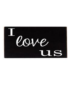Look at this #zulilyfind! Black & White 'I Love Us' Wall Art by Vinyl Crafts #zulilyfinds
