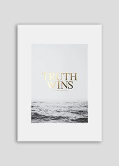 TRUTH WINS. Times by Stanley Morison. 1931. Realist. Serif  Photography in black and white. The Sea  Offset print on paper Fedrigoni, Stucco Sirio Calce 250gr and the typography is finished foil gold.    Measures: 50x70cm 19.6x27.5 inches    The art print is sold unframed and carefully packed and shipped in a cardboard tube to avoid damage during shipping. Worldwide shipping.    Photograph by ©Salva López