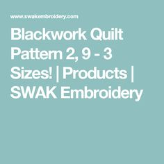Blackwork Quilt Pattern 2, 9 - 3 Sizes!   Products   SWAK Embroidery