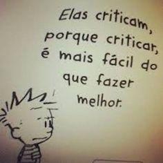 #Criticar é bem mais #fácil do que fazer #melhor.