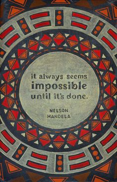 """It always seems impossible until it is done."" ~ Nelson Mandela.   Chalk on blackboard, by #dangerdust (via The Mind Unleashed)"