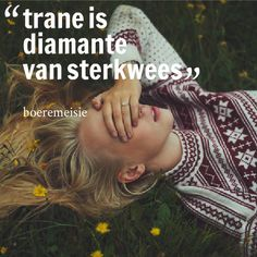 Trane is diamante van sterkwees __Boeremeisie Me Quotes, Qoutes, Afrikaanse Quotes, Life Thoughts, True Words, Stress And Anxiety, Grief, Life Lessons, Bible Verses