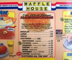 Waffle House.  Hash Browns.