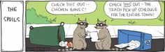 Too funny!  I bet racoons would want the trash schedule.  :)  Rhymes With Orange, a comic by Hilary Price