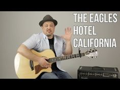 """How To Play """"Hotel California"""" (EASY) by The Eagles on Guitar - Easy Acoustic Songs for Guitar - YouTube #howtoteachguitar #Hotels-HowTo's #easyguitarsongs"""