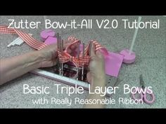 Zutter Bow-it-All V2.0 Tutorial * Basic Triple Layer Bows with Really Reasonable Ribbon