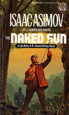 Publication: The Naked Sun Authors: Isaac Asimov Year: ISBN: Publisher: Del Rey / Ballantine Cover: Michael Whelan Sci Fi Novels, Sci Fi Books, Isaac Asimov, Classic Sci Fi, Classic Books, Classic Movies, Science Fiction Books, Pulp Fiction, Fiction Novels
