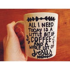 My handmade mug// DIY sharpie mug// all I need today is a little bit of coffee and whole lot of Jesus//