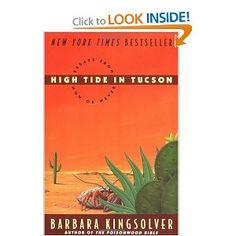 High Tide in Tucson: Essays from Now or Never Great Books, My Books, Love Essay, Barbara Kingsolver, Philosophical Quotes, Basic Instinct, High Tide, Love Letters, Tucson