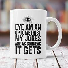 Optometrist Gift - Eye Am An Optometrist - Funny Optometry Mug - Coffee Cup, Tea Cup, Hot Cocoa Mug Optometry Humor, Optometry School, Qualities Of An Entrepreneur, Funny Office Gifts, Coffee Cups, Tea Cups, Doctor Humor, Doctor Gifts, Eye Doctor