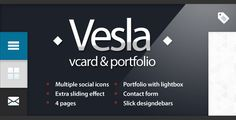 Vesla - Vcard and Portfolio Html Template . Vesla has features such as Compatible Browsers: IE8, IE9, Firefox, Safari, Opera, Chrome, Columns: 1