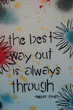 ROBERT FROST quote The Best Way Out Is Always by PlainOldeJane, $25.00