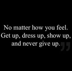 No matter what you feel.