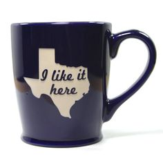 Texas State Mug - Navy Blue - I Like It Here - dishwasher safe cup