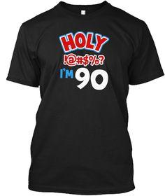 Funny 90th Birthday Celebration Tshirt Black T-Shirt Front