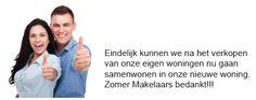 http://www.zomermakelaars.com De DUIMPJES van tevreden klanten. U wilt ook gebruik maken van onze actieve dienstverlening? Klik dan op de volgende link http://www.zomermakelaars.com/contact