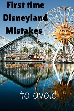 Classic first time Disneyland Mistakes