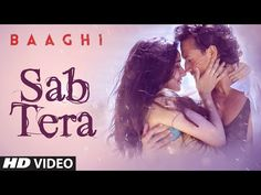 SAB TERA Video Song | BAAGHI | Tiger Shroff, Shraddha Kapoor | Armaan Malik | Amaal Mallik |T-Series - YouTube