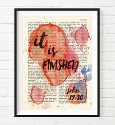 It is finished - John - Vintage Bible Highlighted Verse Scripture Page- Christian Wall ART PRINT I love you Jesus! Scripture Art, Bible Art, Bible Scriptures, Oldest Bible, Christian Wall Art, Christian Gifts, King James Bible, Religious Art, Inspirational Gifts