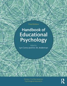 Handbook of Educational Psychology PDF By:Lyn Corno,Eric M. Anderman Published on by Routledge The third edition of the Handbook . Educational Psychology, Psychology Books, American Psychological Association, Research Methods, Data Analytics, New Chapter, Textbook, Literacy, Psicologia