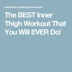 The BEST Inner Thigh Workout That You Will EVER Do!
