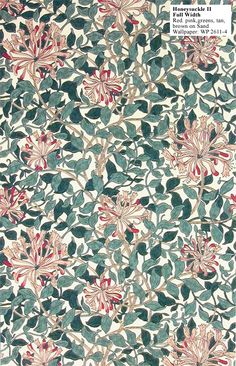 Previous pinner put...... If I was to pick one William Morris print to wallpaper a whole room in my home it would definitely be this one, Honeysuckle!