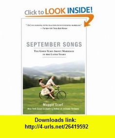 September Songs The Good News About Marriage in the Later Years Maggie Scarf , ISBN-10: 159448399X  ,  , ASIN: B0035G0470 , tutorials , pdf , ebook , torrent , downloads , rapidshare , filesonic , hotfile , megaupload , fileserve