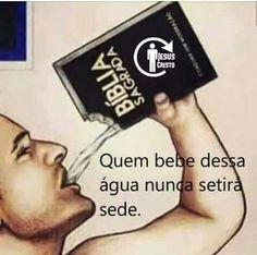 Deus é água a vida! My Bible, Bible Verses, Sola Scriptura, My Jesus, Jesus Freak, Lord And Savior, God Is Good, Christianity, Humor