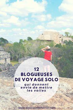 Voyager au féminin et en solo, c'est possible : douze blogueuses nous montrent le chemin #voyagerseule #voyage #blogvoyage
