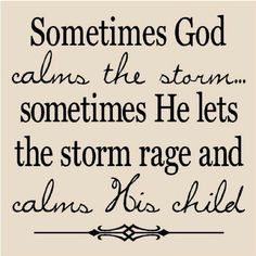 nice way of thinking... I sometimes focus more on why He doesn't calm the storm. never knew that he is trying to calm me... =)