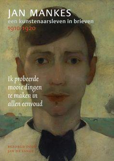 jan mankes   Jan Mankes - Een kunstenaarsleven in brieven