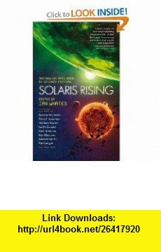 Solaris Rising The New Solaris Book of Science Fiction (9781907992094) Ian Whates, Peter F. Hamilton, Laurie Tom , ISBN-10: 190799209X  , ISBN-13: 978-1907992094 ,  , tutorials , pdf , ebook , torrent , downloads , rapidshare , filesonic , hotfile , megaupload , fileserve