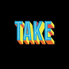 Take.  The Ten Minute Type Project by Shaun Swainland #typography